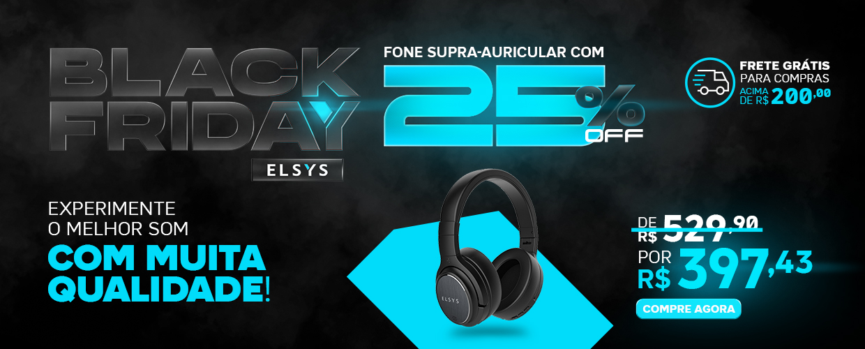 BLACK FRIDAY ELSYS - ACESSÓRIOS - FONE SUPRA