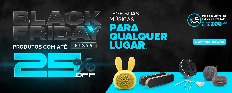 BLACK FRIDAY ELSYS - ACESSÓRIOS - CAIXAS DE SOM