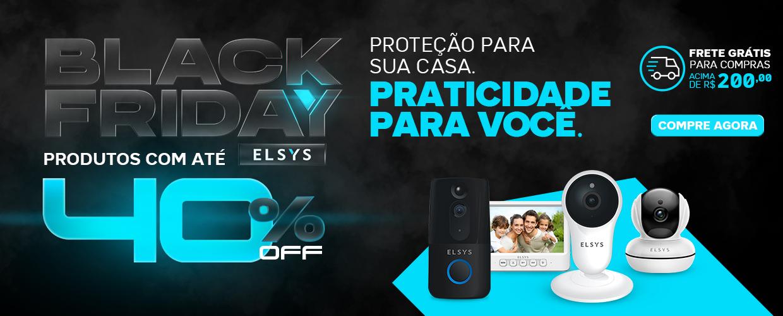 BLACK FRIDAY ELSYS - SEGURANCA