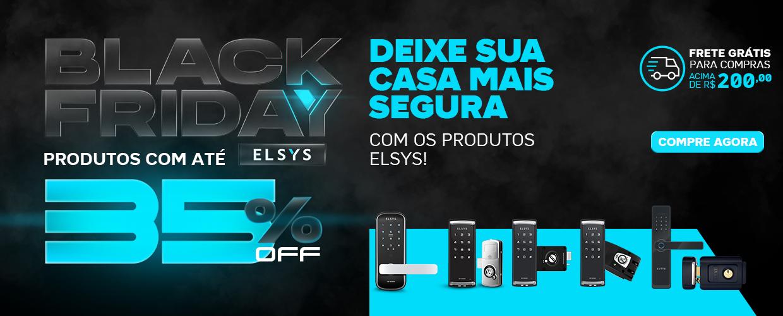 BALCK FRIDAY ELSYS - SEGURANCA - FECHADURAS