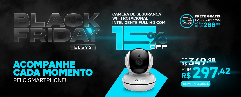 BLACK FRIDAY ELSYS - SEGURANÇA - CAMERA ROBÔ