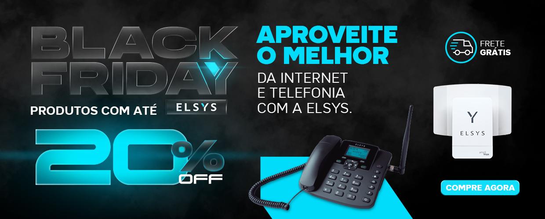 BLACK FRIDAY ELSYS - INTERNET E TELEFONIA