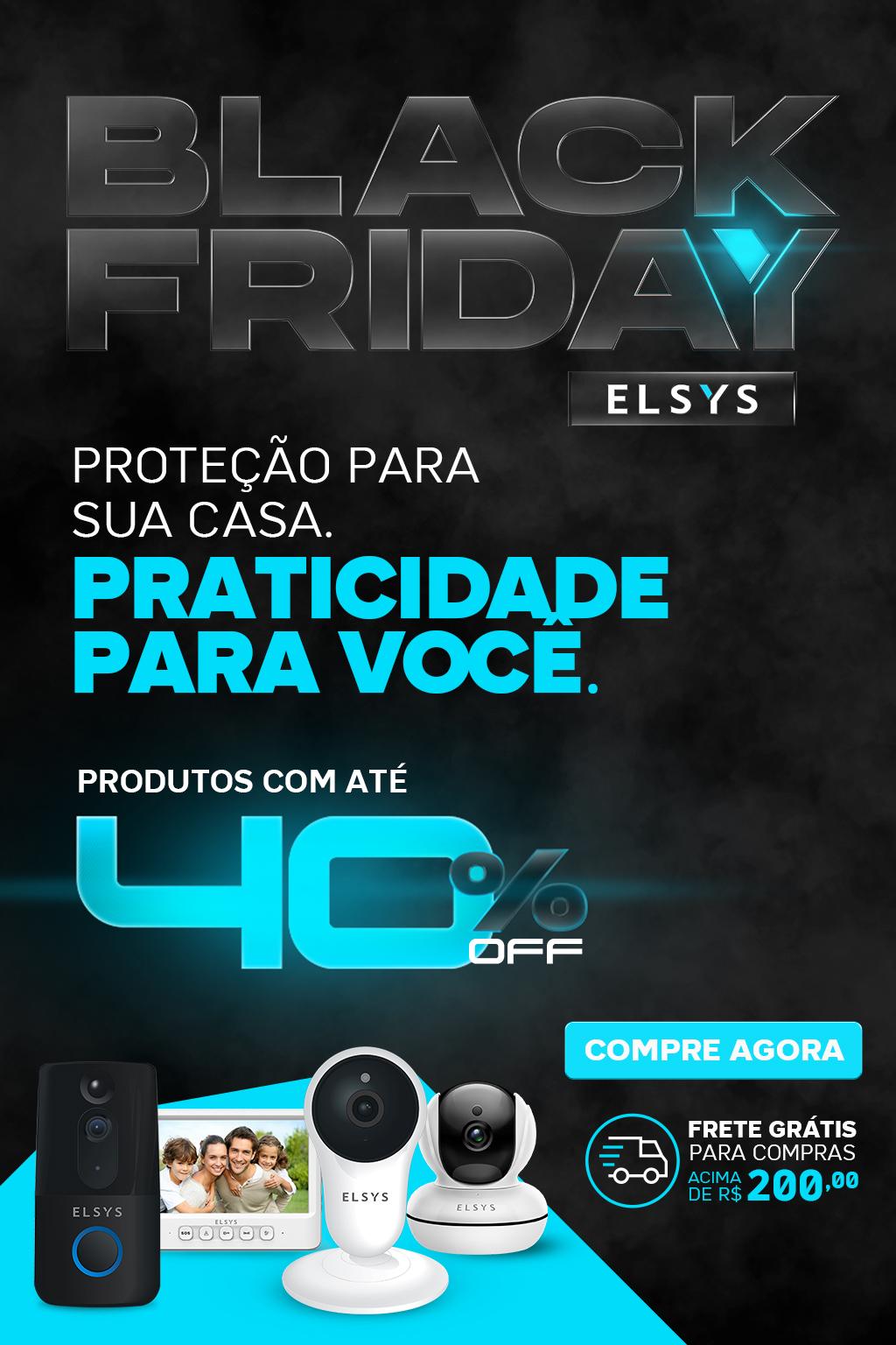 BALCK FRIDAY ELSYS - SEGURANÇA