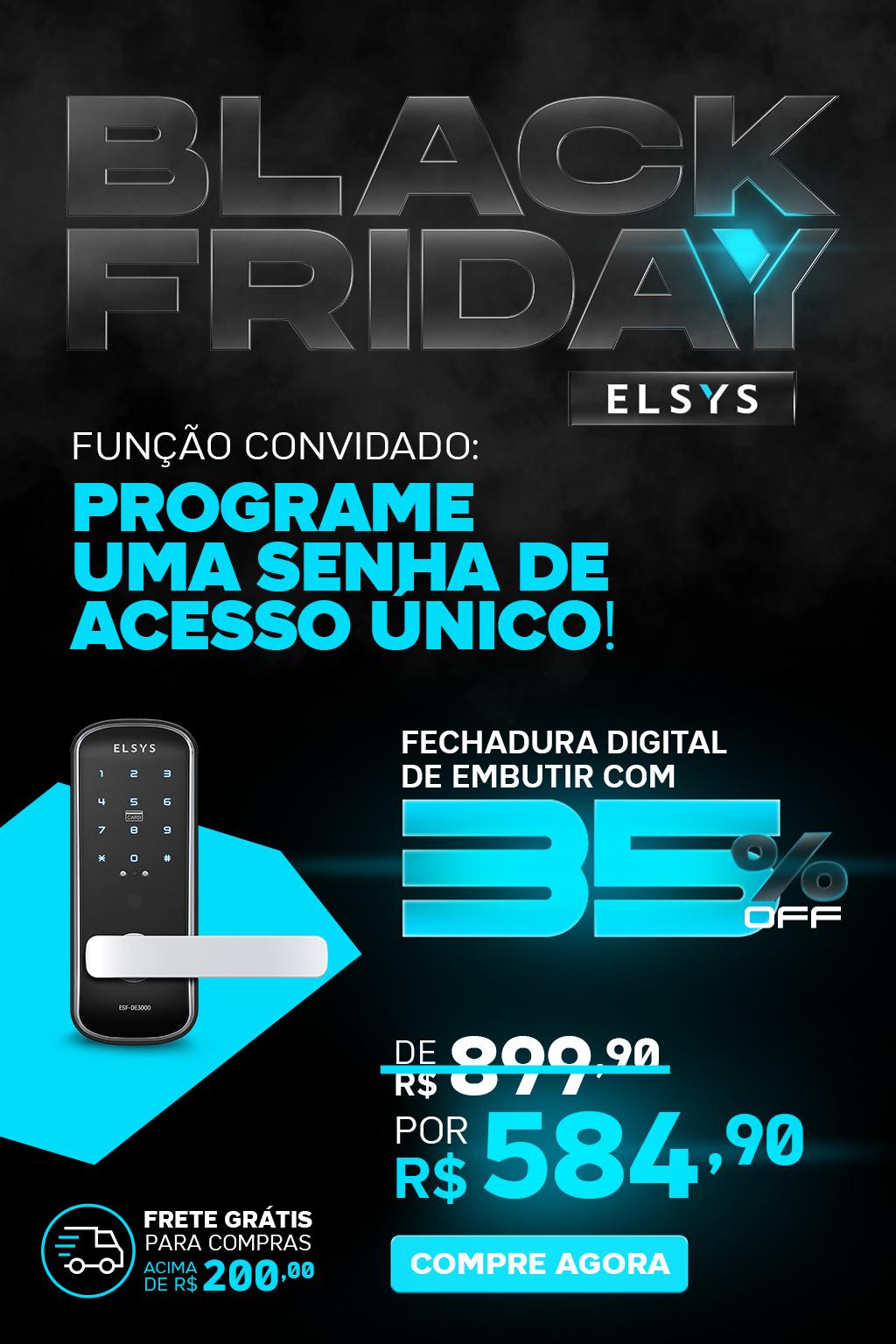 BLACK FRIDAY ELSYS - FECHADURA DIGITAL DE EMBUTIR